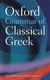 Morwood, J. The Oxford Grammar Of Classical Greek